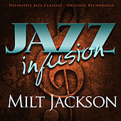 Jazz Infusion - Milt Jackson by Various Artists