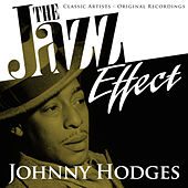 The Jazz Effect - Johnny Hodges by Johnny Hodges
