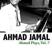 Ahmad Plays, Vol. 7 de Ahmad Jamal