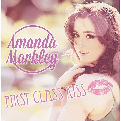 First Class Kiss by Amanda Markley