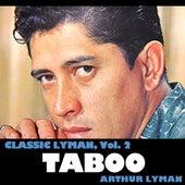 Classic Lyman, Vol. 2: Taboo von Arthur Lyman