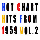 Hot Chart Hits From 1959, Vol.  2 by Various Artists