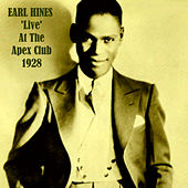 Earl Hines 'Live' at the Apex Club 1928 (Live) by Earl Hines