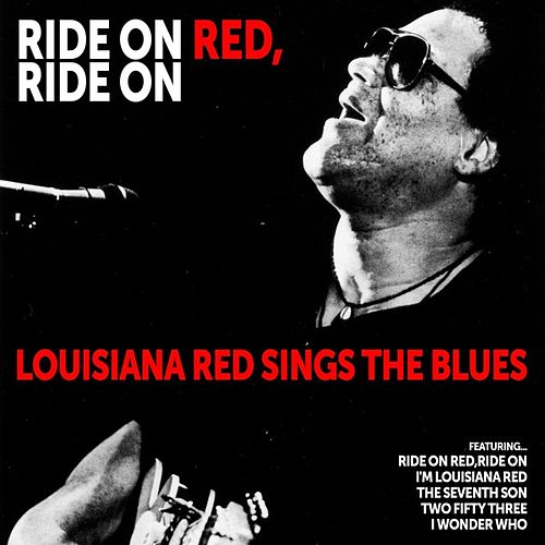 Ride on Red, Ride On: Louisiana Red Sings the Blues von Louisiana Red