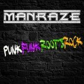 Punk Funk Roots Rock by Man Raze