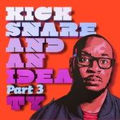 Kick Snare & An Idea, Pt. 3 von TY