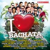 I Love Bachata 2014 (100% Bachata Hits) (Bachata Romántica y Urbana, Para Bailar) de Various Artists