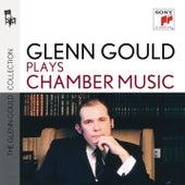 Glenn Gould & Chamber Music by Glenn Gould