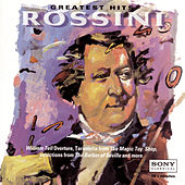Rossini - Greatest Hits von London Symphony Orchestra, The Cleveland Orchestra, Toronto Symphony, New York Philharmonic, The Philadelphia Orchestra