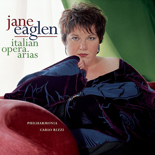 Jane Eaglen Sings Italian Opera Arias by The Philharmonia Orchestra Of Berlin
