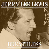 Breathless von Jerry Lee Lewis
