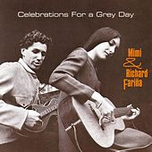 Celebrations For A Grey Day de Mimi & Richard Farina