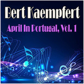 April In Portugal, Vol. 1 by Bert Kaempfert