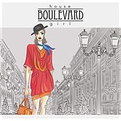 House Boulevard Girl by Various Artists