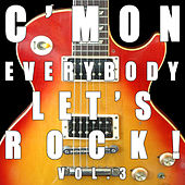 C'mon Everybody, Let's Rock!, Vol. 3 by Various Artists