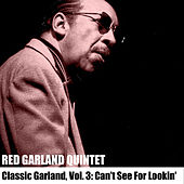 Classic Garland, Vol. 3: Can't See For Lookin' de Red Garland