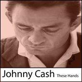 These Hands de Johnny Cash