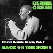 Classic Bennie Green, Vol. 2: Back On The Scene by Bennie Green