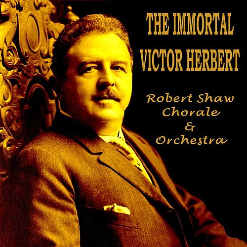 The Immortal Victor Herbert by Robert Shaw