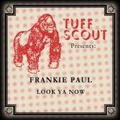 Look Ya Now by Frankie Paul