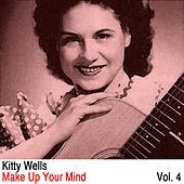 Make Up Your Mind, Vol. 4 by Kitty Wells