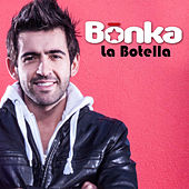 La Botella - Single by Bonka