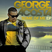 Some of Me EP by George Acosta