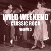 Wild Weekend: Classic Rock, Vol, 3 von Various Artists