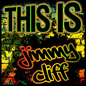 This Is Jimmy Cliff von Jimmy Cliff
