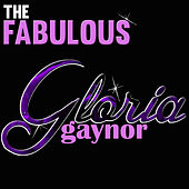 The Fabulous Gloria Gaynor by Gloria Gaynor