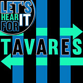 Let's Hear It for Tavares de Tavares