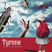 Dance in the Sunshine by Tyrone