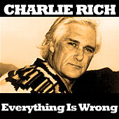 Everything Is Wrong de Charlie Rich