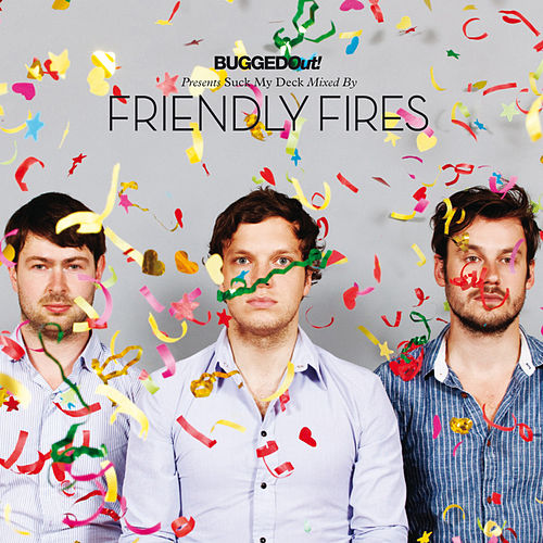 Bugged Out! presents Suck My Deck (Mixed by Friendly Fires) by Various Artists
