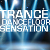 Trance Dancefloor Sensation by Various Artists