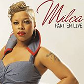 Part en Live de Milca