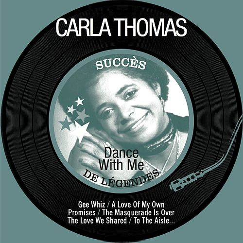 Dance With Me (Succès de légendes - Remastered) by Carla Thomas