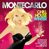 Monte Carlo Chill House Winter (Chic Grooves Deluxe Selection) by Various Artists