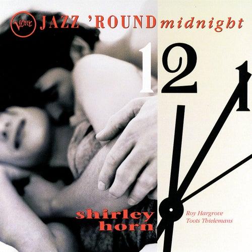 Jazz Round Midnight by Shirley Horn
