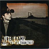 More to Life Than This by Mike Tramp