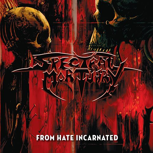 From Hate Incarnated by Spectral Mortuary