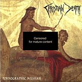 Pornographic Messiah by Christian Death
