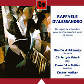 Raffaele d'Alessandro: Chamber Music for Wind Instruments & Piano by Various Artists