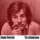 Ta chanson de Jean Ferrat
