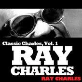 Classic Charles, Vol. 1: Ray Charles de Ray Charles