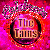 Celebrate: The Tams by The Tams