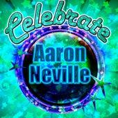 Celebrate: Aaron Neville de Aaron Neville