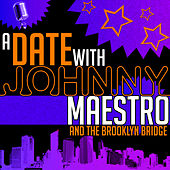 A Date with Johnny Maestro and the Brooklyn Bridge (Live) by The Brooklyn Bridge