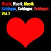Musik, Musik, Musik: Schlager, Schlager, Schlager, Vol. 2 von Various Artists