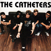The Catheters by Catheters